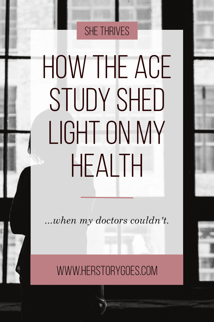 How the ACE Study Shed Light On My Health When Doctors Couldn't — Her Story Goes.